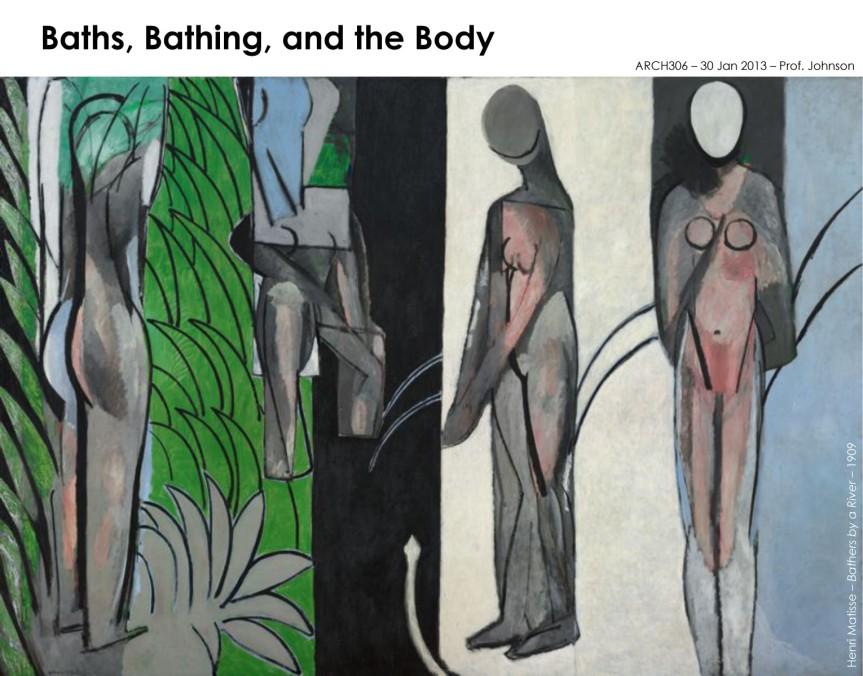 ARCH306-Baths Bathing and the Body-130130 Johnson.pptx