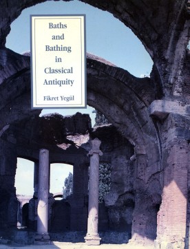 Yegül-Baths and Bathing in Classical Antiquity-cover
