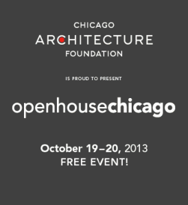 Open House Chicago.  Oct. 19 - 20, 2013